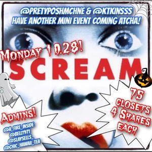 SCREAM! Mini Event 10.28 75 Closets 4 Shares Each!